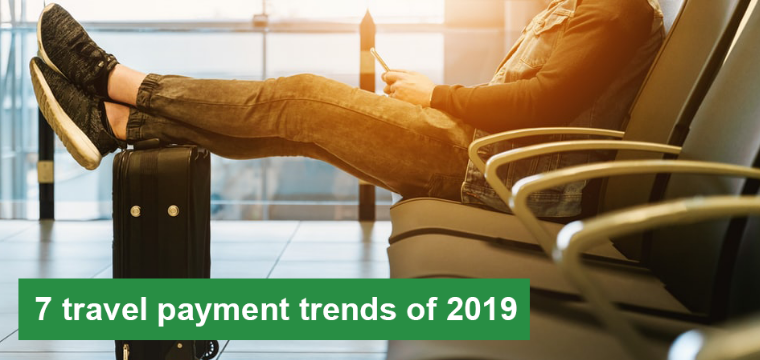 7 key travel payment trends of 2019