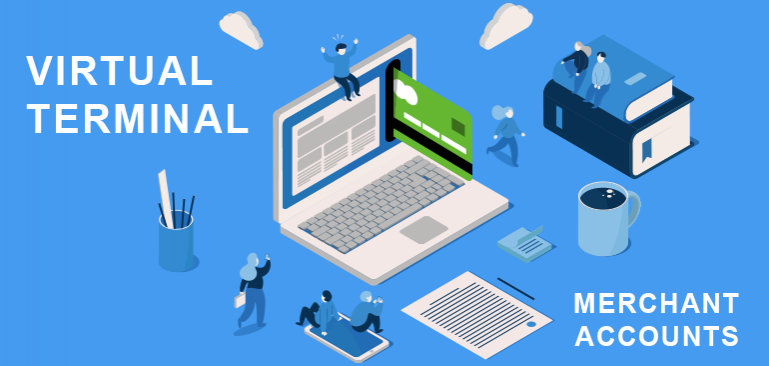 Virtual Terminal Account: Why Every Business Needs One