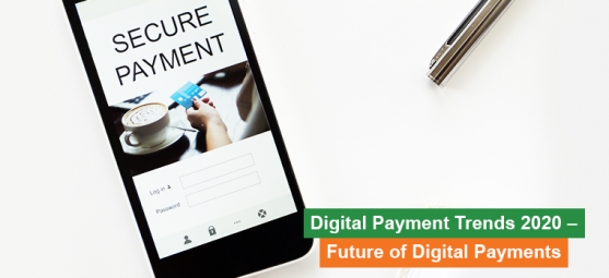 Digital payment trends of 2020: The future of digital payments