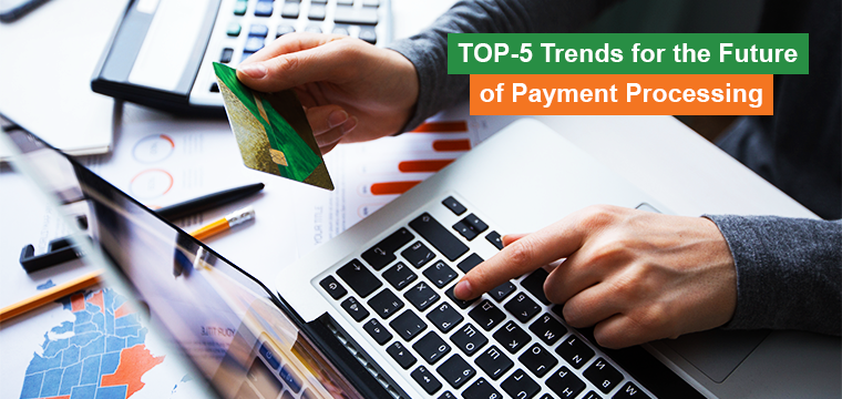 5 Trends for the Future of Payment Processing