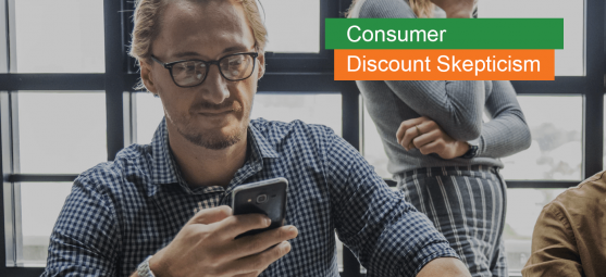 What is consumer discount skepticism and why it's good to be afraid of it?