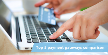 Top 5 payment gateways comparison