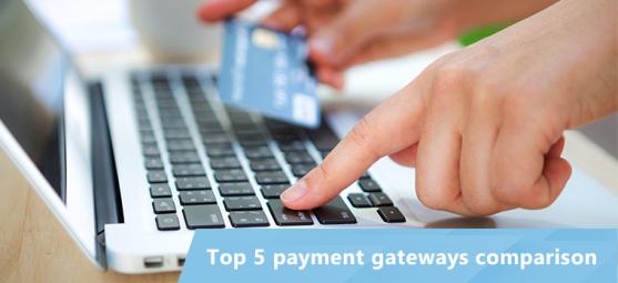 Top 5 payment gateways comparison