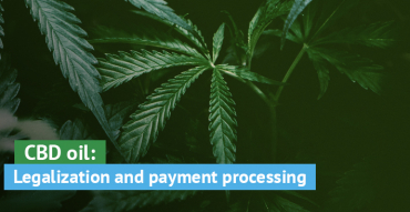 CBD oil: Legalization and payment processing in a nutshell