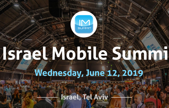 Israel Mobile Summit 2019, June 11-12