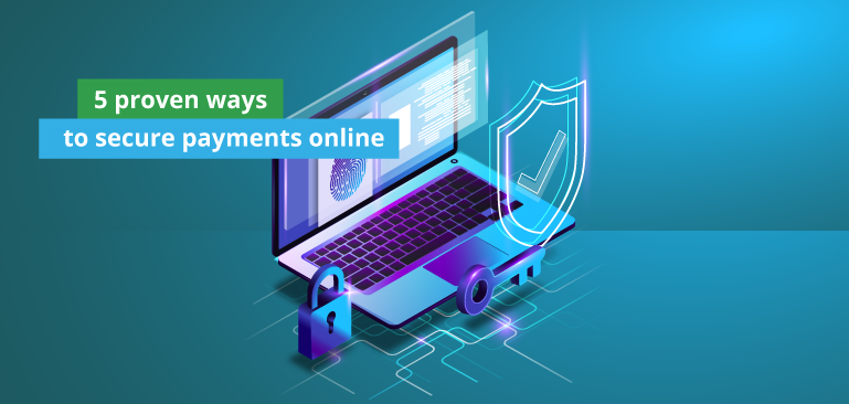 5 proven ways to secure payments online