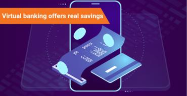 Virtual banking offers real savings