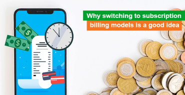 How to benefit from switching to a subscription billing model
