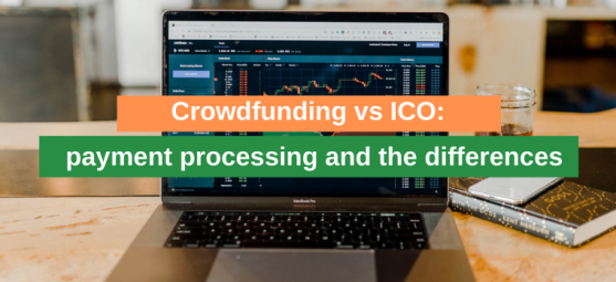 Crowdfunding vs ICO: payment processing and the differences