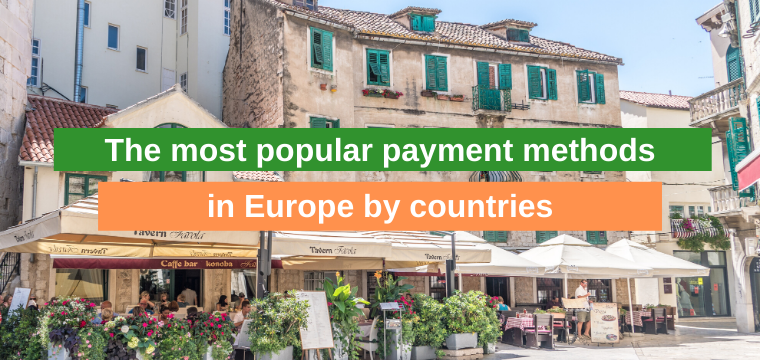 The most popular payment methods in Europe by countries