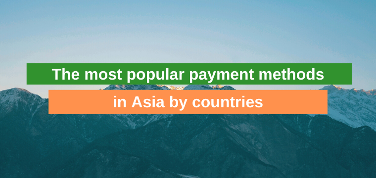 The most popular payment methods in Asia by countries
