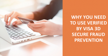 Why you need to use Verified by Visa 3D Secure fraud prevention