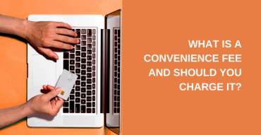 What is a convenience fee and should you charge it?