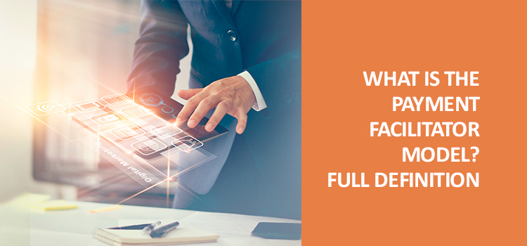 What is the payment facilitator model? Full definition