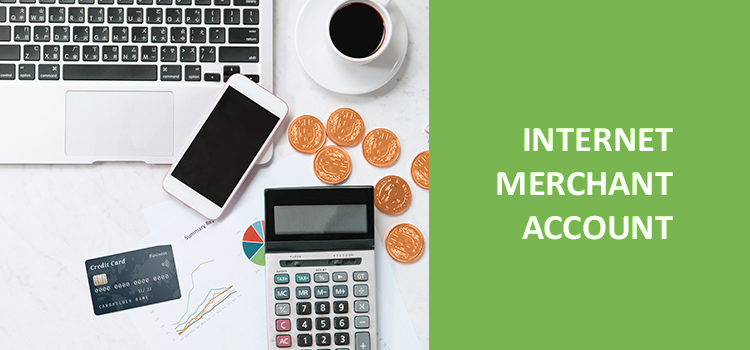 How to get an internet merchant account