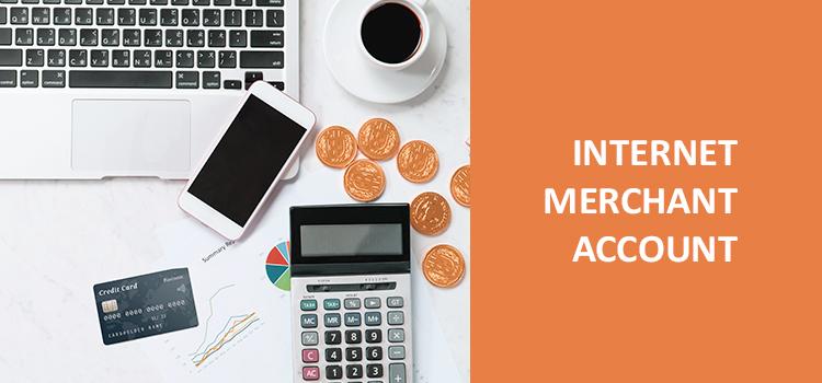 How to get an internet merchant account