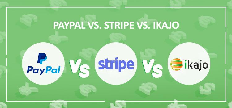 PayPal vs. Stripe vs. Ikajo