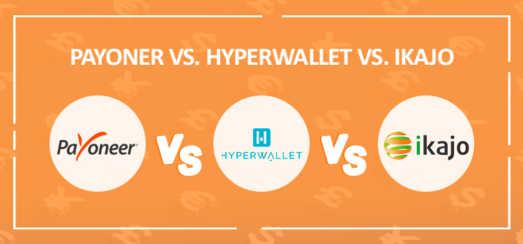 Payoneer vs. Hyperwallet vs. Ikajo