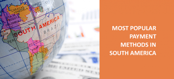 Most popular payment methods in South America