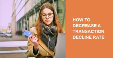 How to decrease a decline transaction ratio