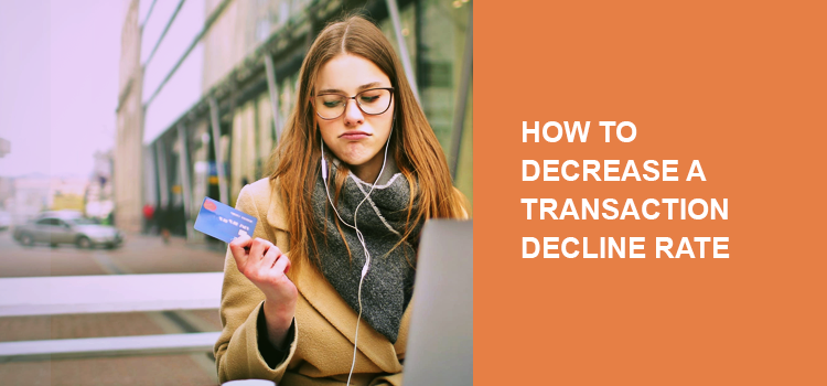 How to decrease a decline transaction ratio