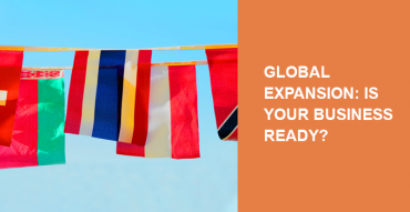 Global expansion: Is your business ready to go global?
