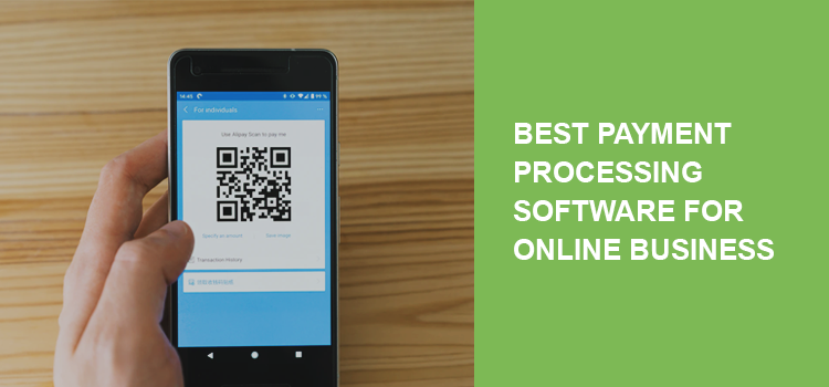 Best Payment Processing Software for Online Business